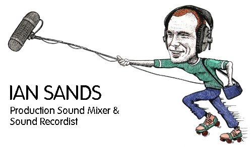 IAN SANDS . Sound Recordist / Mixer